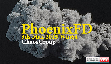 ChaosGroup PhoenixFD v2.20.00 For 3ds Max 2015 Win64
