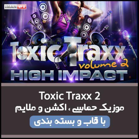 موزیک Toxic Traxx 2 برای تدوین و تیزر