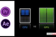اولویت پردازنده و کارت گرافیک برای افترافکت ؟