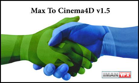 Max To Cinema4D v1.5,انتقال مدل سه بعدی از Max به C4d