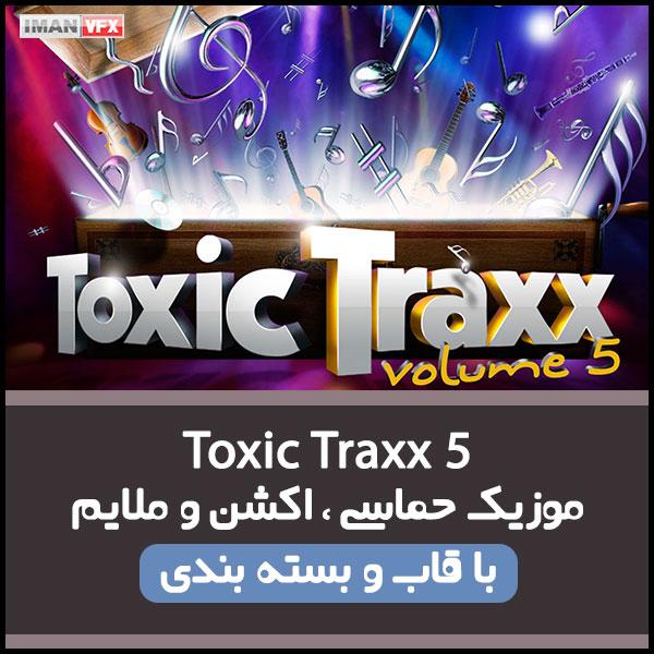 موزیک Toxic Traxx 5 برای تدوین و تیزر